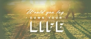 lay-your-life-down