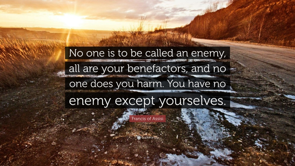 159894-francis-of-assisi-quote-no-one-is-to-be-called-an-enemy-all-are